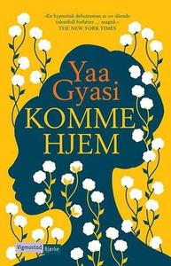 Komme hjem (ebok) av Yaa Gyasi