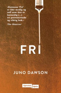 Fri (ebok) av Juno Dawson