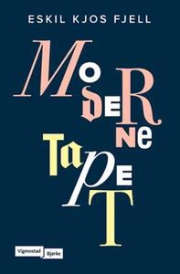 Moderne tapet (ebok) av Eskil Kjos Fjell