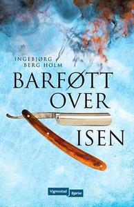 Barføtt over isen (ebok) av Ingebjørg Berg Ho