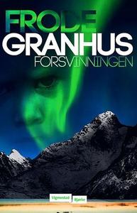 Forsvinningen (ebok) av Frode Granhus