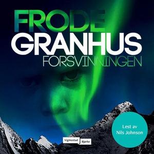 Forsvinningen (lydbok) av Frode Granhus