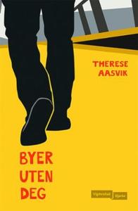 Byer uten deg (ebok) av Therese Aasvik