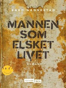 Mannen som elsket livet (ebok) av Bård Nannes