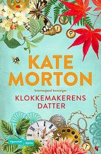 Klokkemakerens datter (ebok) av Kate Morton