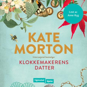 Klokkemakerens datter (lydbok) av Kate Morton