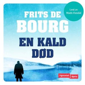 En kald død (lydbok) av Frits De Bourg, Frits