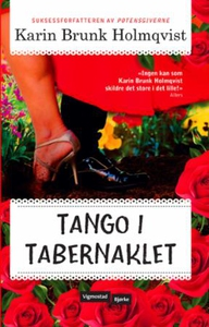 Tango i tabernaklet (ebok) av Karin Brunk Hol