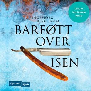 Barføtt over isen (lydbok) av Ingebjørg Berg