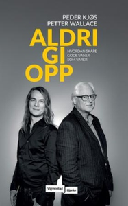 Aldri gi opp (ebok) av Peder Kjøs, Petter Wal