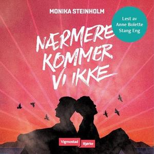 Nærmere kommer vi ikke (lydbok) av Monika Ste