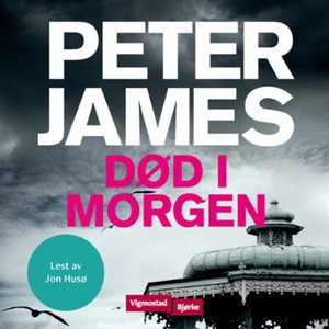 Død i morgen (lydbok) av Peter James