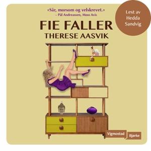 Fie faller (lydbok) av Therese Aasvik