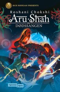 Aru Shah og dødssangen (ebok) av Roshani Chok