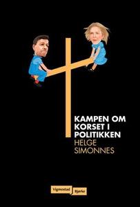 Kampen om korset i politikken (ebok) av Helge