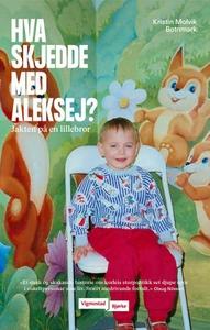 Hva skjedde med Aleksej? (ebok) av Kristin Mo