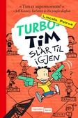 Turbo-Tim slår til igjen