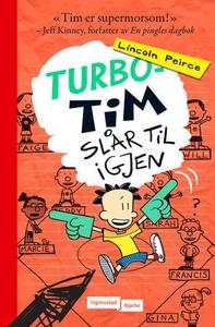Turbo-Tim slår til igjen (ebok) av Lincoln Pe