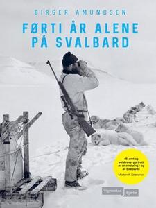 Førti år alene på Svalbard (ebok) av Birger A