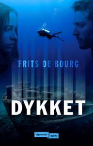 Dykket (ebok) av Frits De Bourg