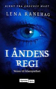 I åndens regi (ebok) av Lena Ranehag