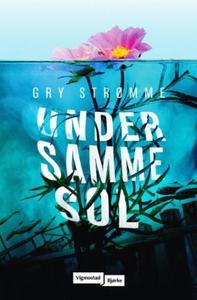 Under samme sol (ebok) av Gry Strømme