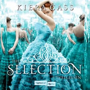 Utvelgelsen (lydbok) av Kiera Cass