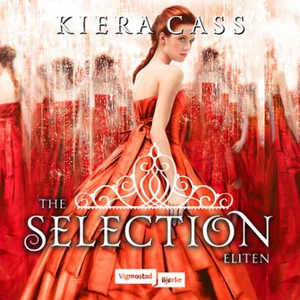 Eliten (lydbok) av Kiera Cass