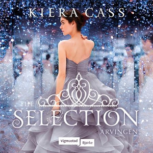 Arvingen (lydbok) av Kiera Cass
