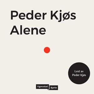 Alene (lydbok) av Peder Kjøs
