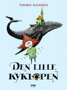 Den lille kyklopen (ebok) av Thore Hansen