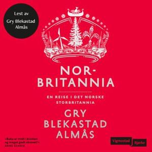 Norbritannia (lydbok) av Gry Blekastad Almås
