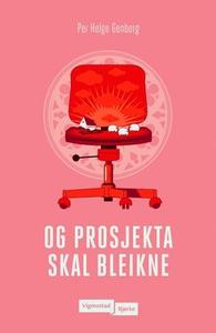 Og prosjekta skal bleikne (ebok) av Per Helge