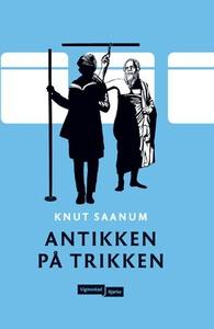Antikken på trikken (ebok) av Knut Saanum