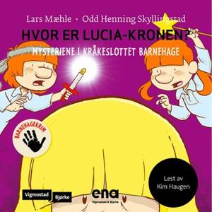 Hvor er Lucia-kronen? (lydbok) av Lars Mæhle
