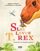 Slik levde T. rex