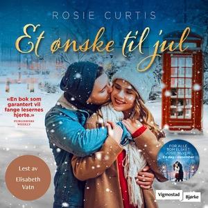 Et ønske til jul (lydbok) av Rosie Curtis
