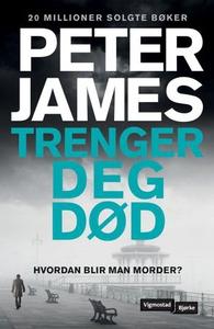 Trenger deg død (ebok) av Peter James