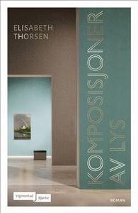 Komposisjoner av lys (ebok) av Elisabeth Thor