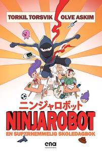 Ninjarobot (ebok) av Torkil Torsvik, Olve Ask