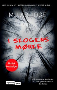 I skogens mørke (ebok) av M.J. Arlidge