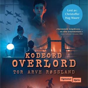 Kodeord Overlord (lydbok) av Tor Arve Røsslan