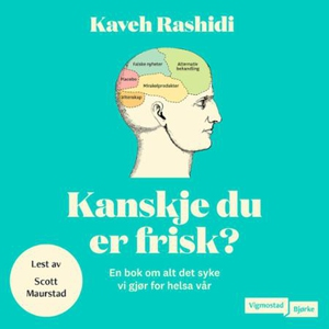 Kanskje du er frisk? (lydbok) av Kaveh Rashid