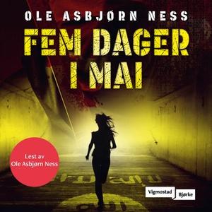 Fem dager i mai (lydbok) av Ole Asbjørn Ness