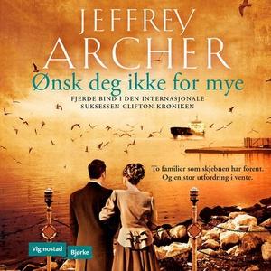 Ønsk deg ikke for mye (lydbok) av Jeffrey Arc
