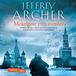 Mektigere enn sverdet (lydbok) av Jeffrey Arc