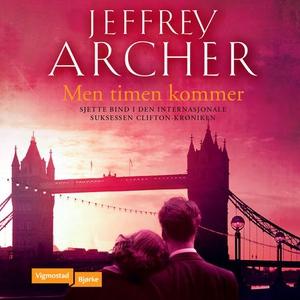 Men timen kommer (lydbok) av Jeffrey Archer