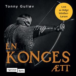 En konges ætt (lydbok) av Tonny Gulløv