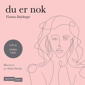 Du er nok (lydbok) av Victoria Dalsberget