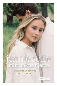 Mitt nakne hjerte (ebok) av Jennie Sofie, Jen